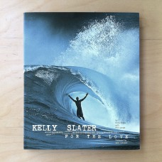 Kelly Slater, For The Love